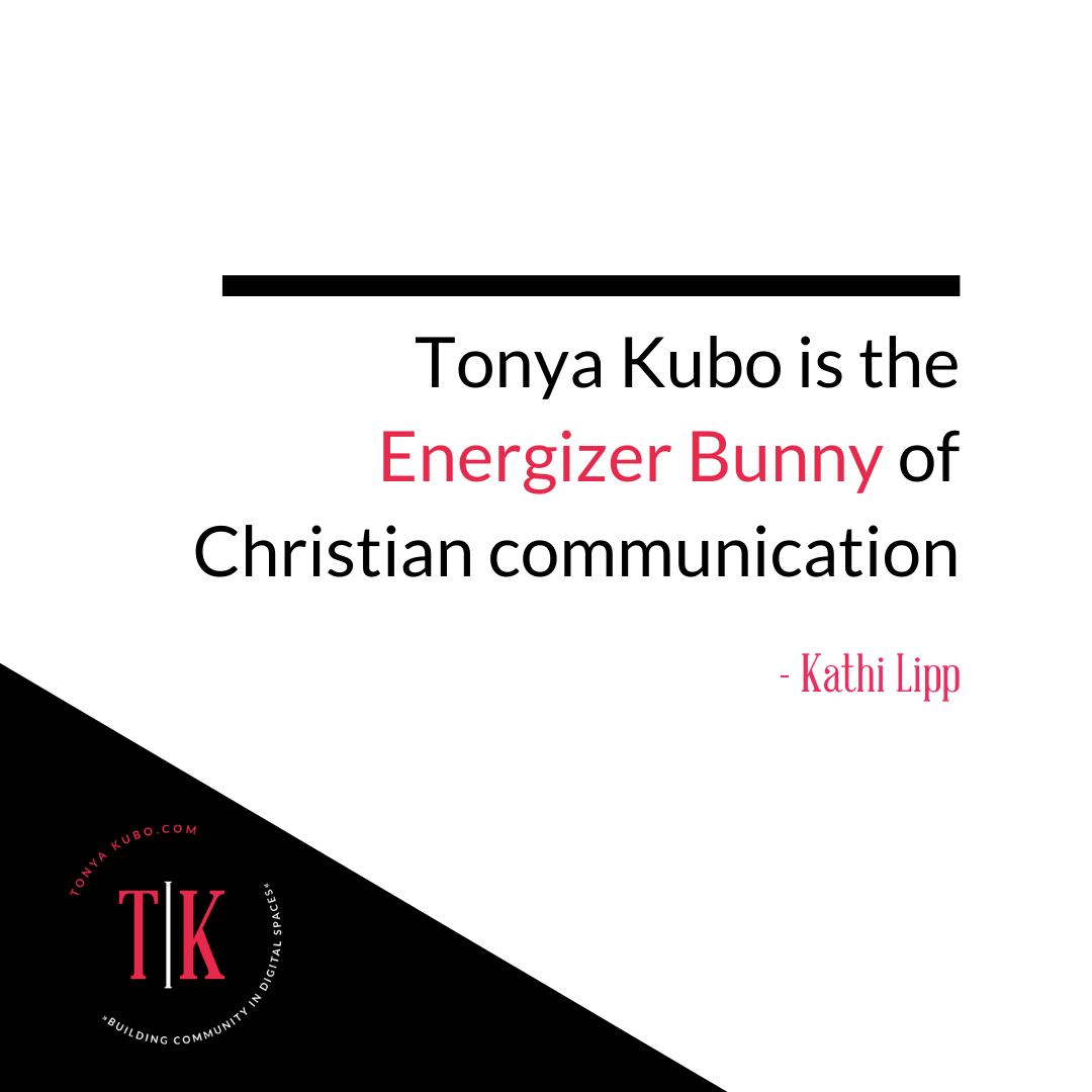 Tonya Kubo is the Energizer Bunny of Christian Communication