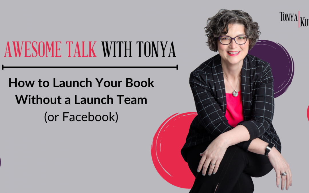 How to Launch Your Book WITHOUT a Launch Team